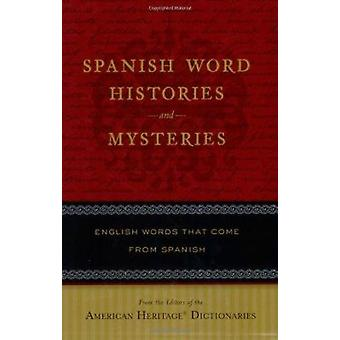 Spanish Word Histories and Mysteries - English Words That Come from Sp