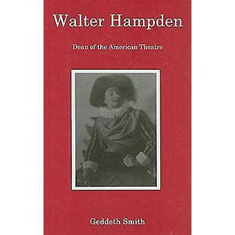Walter Hampden - Dean of the American Theatre by Geddeth Smith - 97808