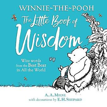 Winnie-the-Pooh's Little Book Of Wisdom by A. A. Milne - 978140529759