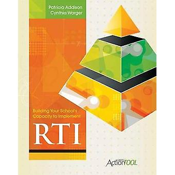 Building Your School's Capacity to Implement Rti - An ASCD Action Tool