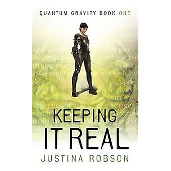Keeping It Real - Quantum Gravity Book One von Justina Robson - 9781473
