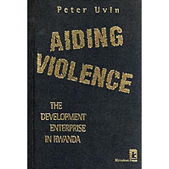 Aiding Violence - Development Enterprise in Rwanda by Peter Uvin - 978