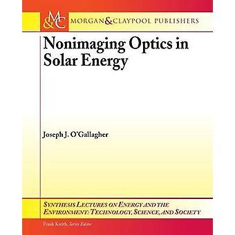 Nonimaging Optics in Solar Energy by Joseph J. O'Gallagher - Frank Kr