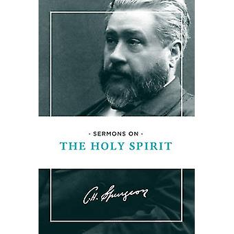 Sermons on the Holy Spirit by Charles Spurgeon - 9781619706293 Book