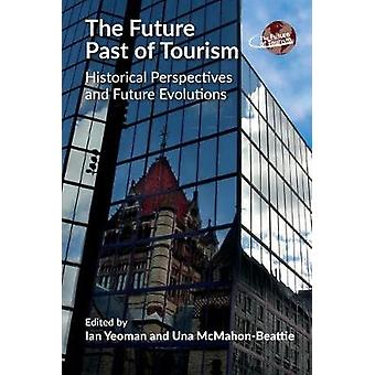 The Future Past of Tourism - Historical Perspectives and Future Evolut