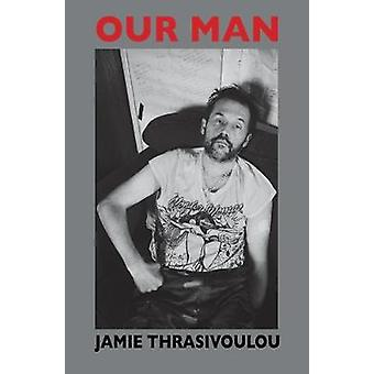 Our Man by Jamie Thrasivoulou - 9781911570684 Book