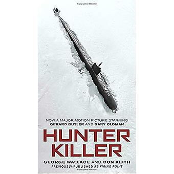 Hunter Killer - Movie Tie-In by George Wallace - 9781984805263 Book