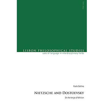 Nietzsche and Dostoevsky - On the Verge of Nihilism by Paolo Stellino