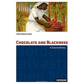 Chocolate and Blackness - A Cultural History by Silke Hackenesch - 978