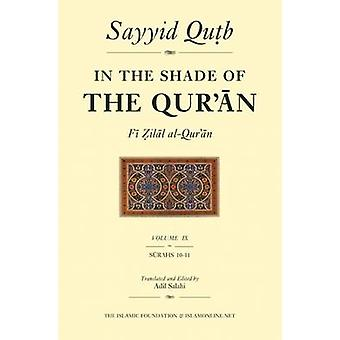 In the Shade of the Qur'an - Fi-Zilal Al-Qur'an - v.IX (New edition) by