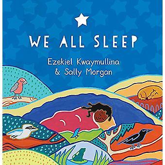 We All Sleep by Ezekiel Kwaymullina - 9781925591538 Book