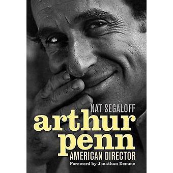 Arthur Penn - American Director door Nat Segaloff - 9780813129761 Boek