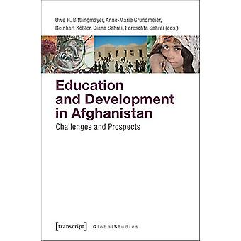 Education and Development in Afghanistan - Challenges and Prospects by