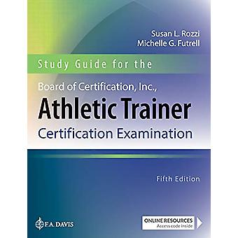 Study Guide for the Board of Certification - Inc. - Athletic Trainer