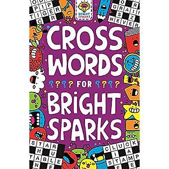 Kruiswoordraadsels voor Bright Sparks - Leeftijden 7 tot 9 door Gareth Moore - 978178055