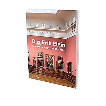 Dag Erik Elgin - Mirror Falling from the Wall by Tone Hansen - 9783864