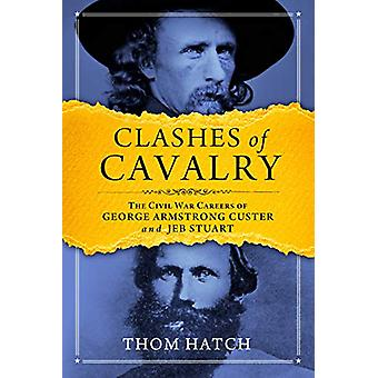Clashes of Cavalry by Thom Hatch - 9781684424566 Book