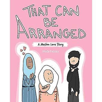 That Can Be Arranged - A Muslim Love Story by Huda Fahmy - 97815248562