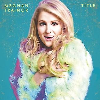 Meghan Trainor - Title [CD] USA import