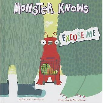 Monster Knows Excuse Me by Connie Colwell Miller - Maira Chiodi - 978