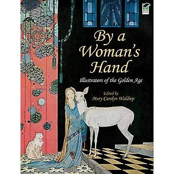 By a Womans Hand by Edited by Mary Carolyn Waldrep