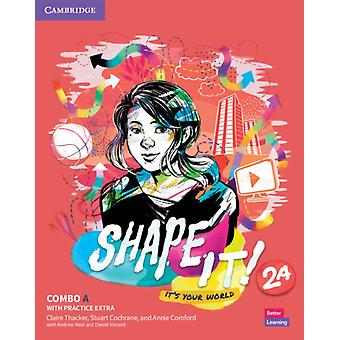 Shape It Level 2 Combo A Students Book and Workbook with Practice Extra by Thacker & ClaireCochrane & StuartCornford & Annie