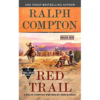 Ralph Compton Red Trail by Shirley & JohnCompton & Ralph