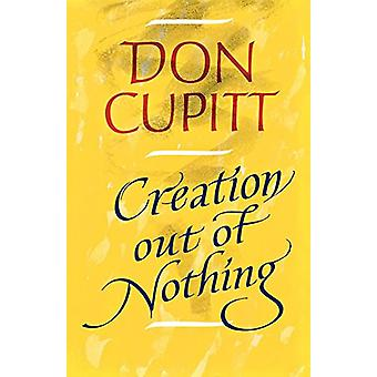 Creation Out of Nothing by Don Cupitt - 9780334024637 Book