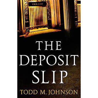 The Deposit Slip by Todd M. Johnson - 9780764209864 Book