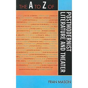 The A to Z of Postmodernist Literature and Theater by Fran Mason - 97