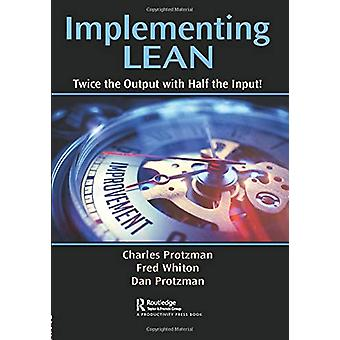 Implementing Lean - Twice the Output with Half the Input! by Charles W