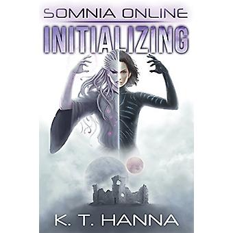 Somnia Online - Initializing by K T Hanna - 9781948983013 Book