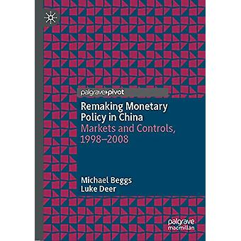 Remaking Monetary Policy in China - Markets and Controls - 1998-2008 b