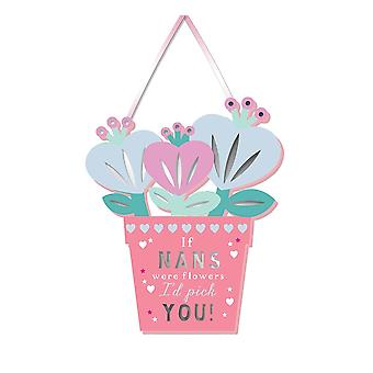 WPL More Than Words If Nans Were Flowers Id Pick You Hanging Plaque