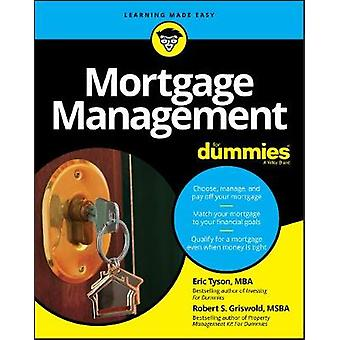 Mortgage Management For Dummies by Eric Tyson & Robert S Griswold