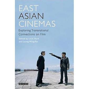 East Asian Cinemas by Leon HuntLeung WingFai