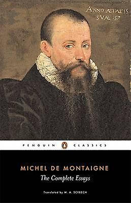 Complete Essays by Michel De Montaigne