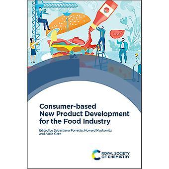 Consumerbased New Product Development for the Food Industry av Edited by Sebastiano Porretta &Edited by Howard Moskowitz &Edited by Attila Gere