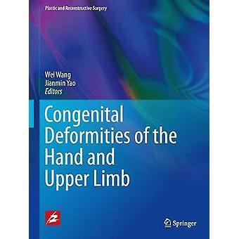Medfødte deformiteter i hånden og øvre lem ved redigert av Wei Wang & Redigert av Jianmin Yao