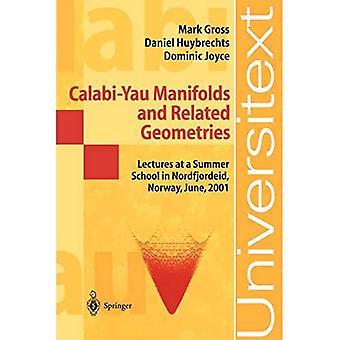 Calabi-Yau Manifolds and Related Geometries