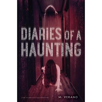 Diaries of a Haunting  Diary of a Haunting Possession by M Verano
