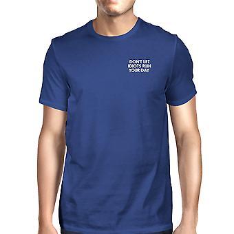 Не позволяйте идиоты погубить смешные рубашку топы унисекс синий день