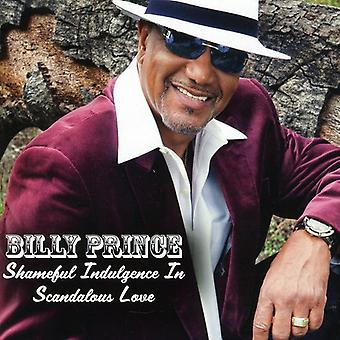 Billy Prince - Shameful Indulgence in Scandoulous Love [CD] USA import