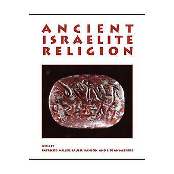 Ancient Israelite Religion Essays in Honor of Frank Moore Cross par Patrick D Miller et édité par Paul D Hanson et édité par S Dean McBride