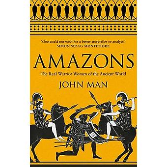 Amazons - The Real Warrior Women of the Ancient World by John Man - 97