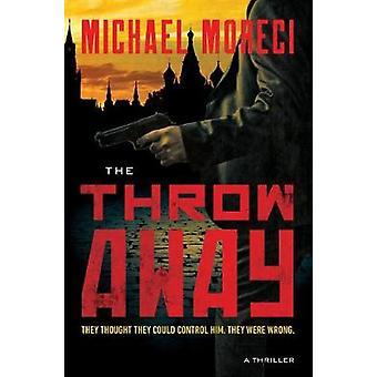 The Throwaway by The Throwaway - 9781250065018 Book