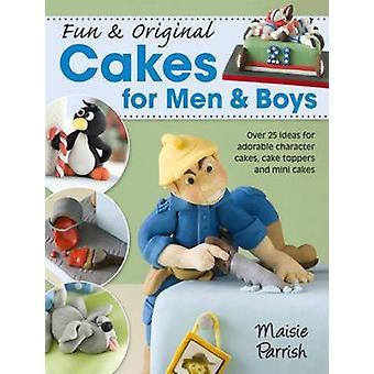 Fun & Original Cakes for Men & Boys - Over 25 Ideas for Adorable Chara
