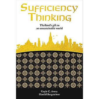 Sufficiency Thinking - Thailand's Gift to an Unsustainable World by Ga