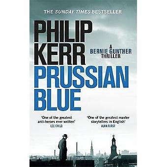 Prussian Blue - Bernie Gunther Thriller 12 by Philip Kerr - 9781784296