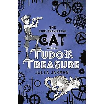 The Time-Travelling Cat and the Tudor Treasure by Julia Jarman - 9781